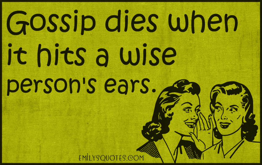Gossip Family Quotes: Daily Prompt # 91:A Gossip Betrays A Confidence; So Avoid