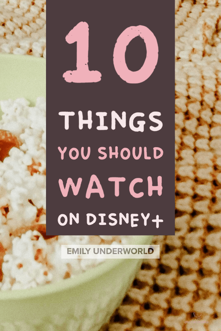 10 Things You Should Watch on Disney+