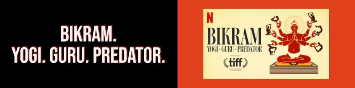 Bikram. 15 Must-See Netflix True Crime Shows and Documentaries.