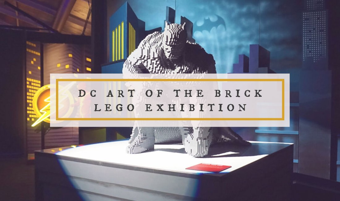 DC Super Heroes 'Art of the Brick' Lego Exhibition