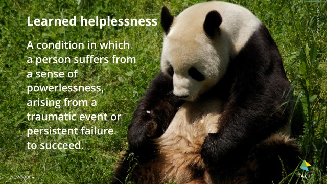 Learned helplessness: A condition in which a person suffers from a sense of powerlessness, arising from a traumatic event or persistent failure 