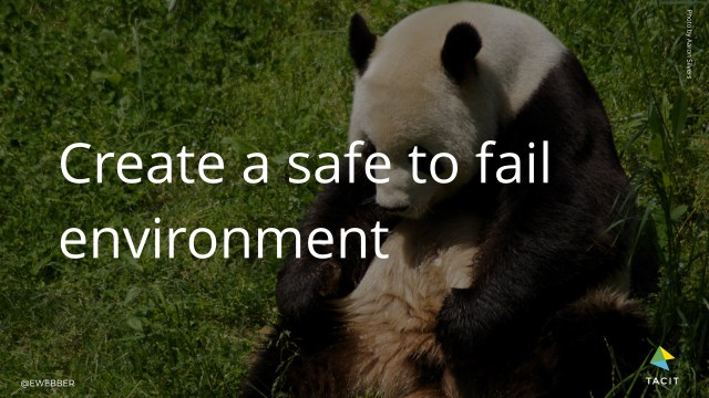 Create a safe to fail environment