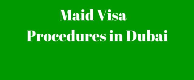 obtaining maid visa in dubai