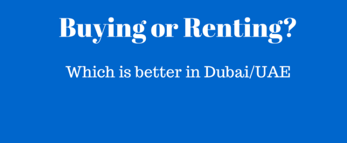 Buying or Renting in dubai which is better