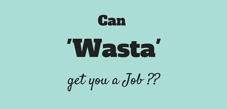 I have WASTA….what do you have?