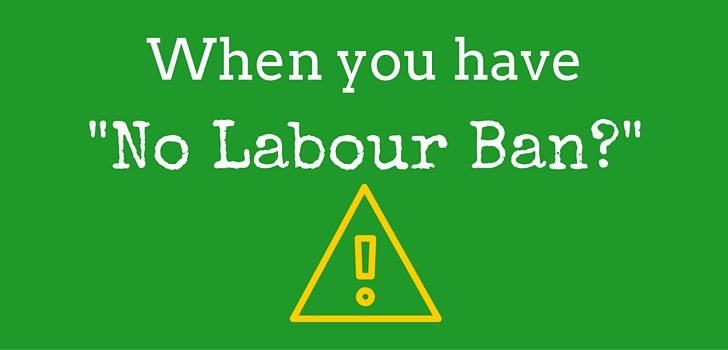 When you do not have LABOUR BAN?