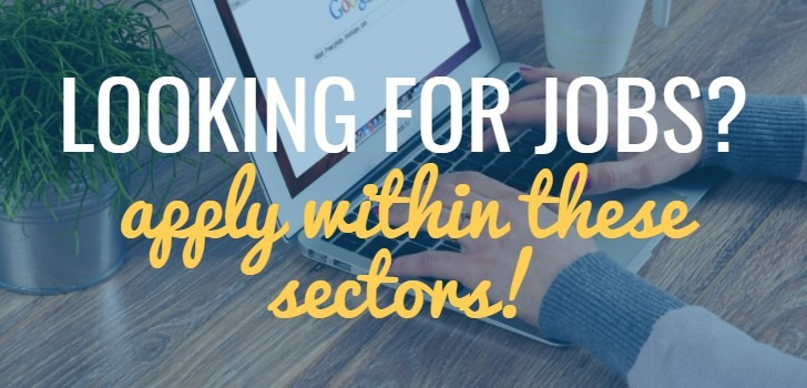 Looking for a job? Apply within these well performing Sectors!