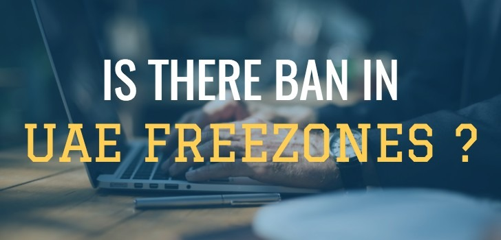 Is there Ban in UAE Freezones?