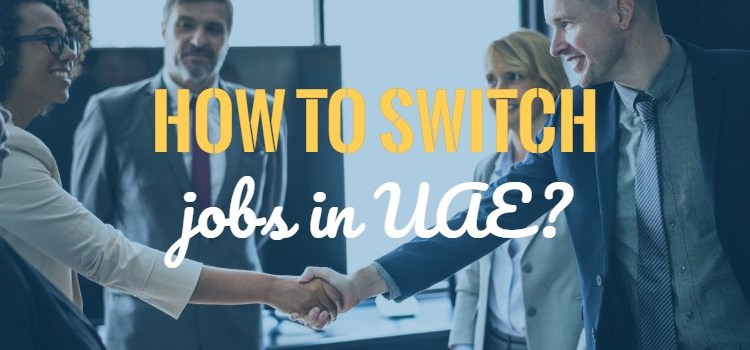 How to switch Jobs in UAE? [read this]