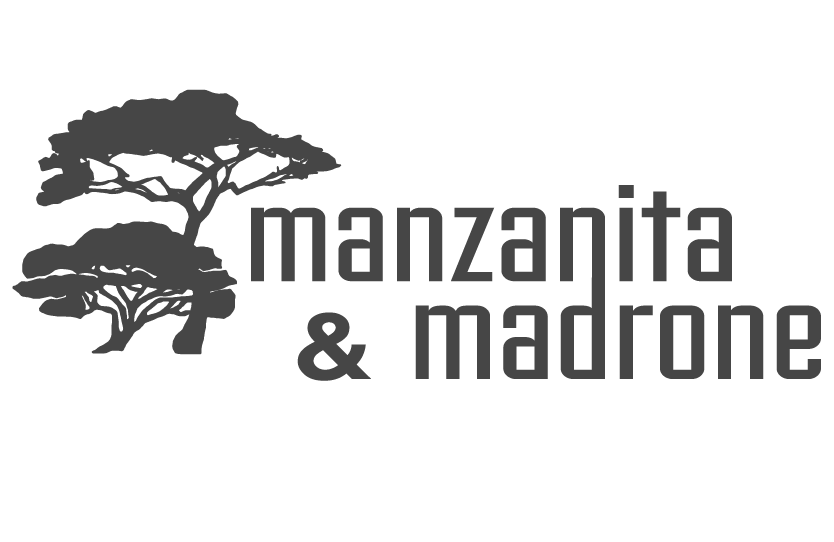 Manzanita and Madrone