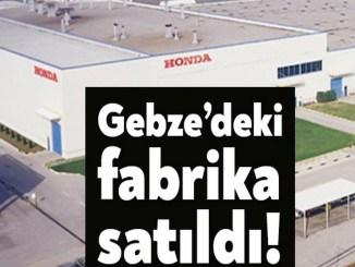 Honda Fabrikasi satildi
