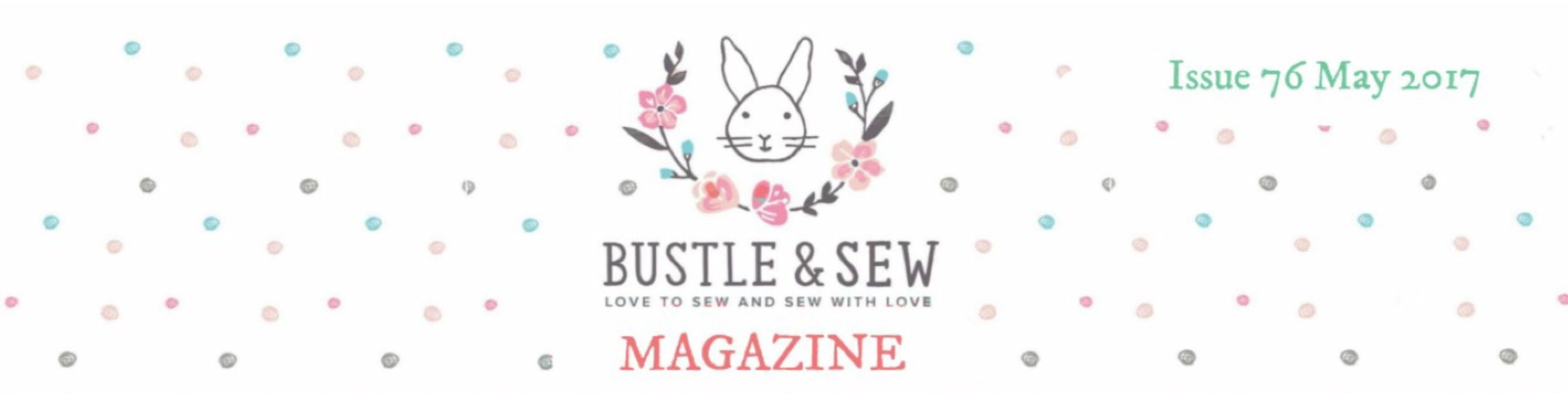 Bustle and Sew Magazine – Meet the Maker feature