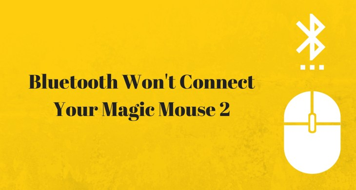 Bluetooth Won't Connect Magic Mouse 2