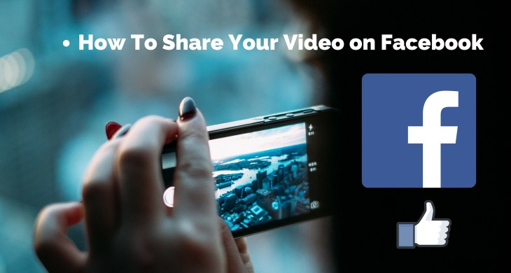 Facebook Video: How to Share Your Video Content Effectively.
