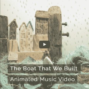 The Boat That We Built - Animated Music Clip