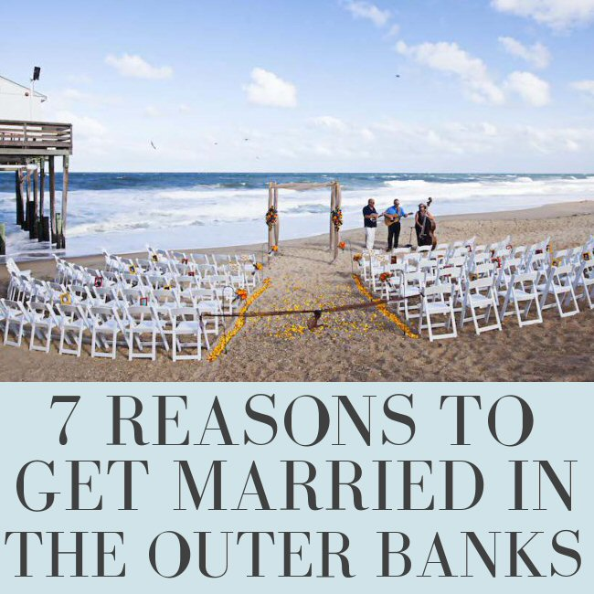 7 REASONS TO GET MARRIED IN THE OUTER BANKS