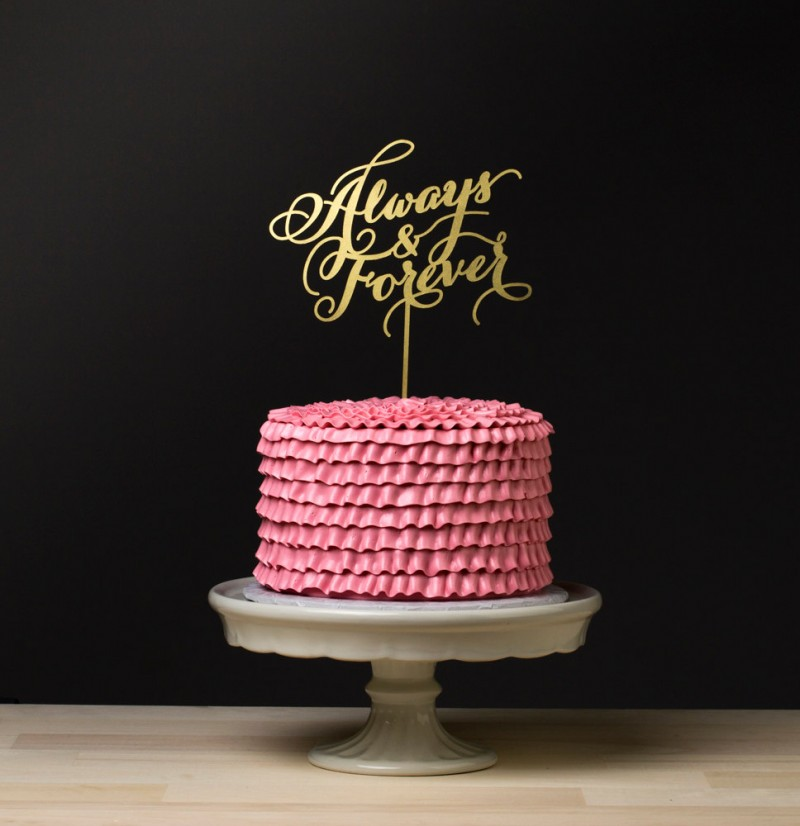 always and forever   cake toppers via http://emmalinebride.com/decor/statement-cake-toppers/
