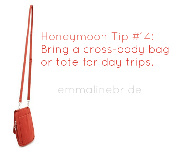 50 Best Honeymoon Tips: 14 - Bring a cross-body bag or tote for day trips (via EmmalineBride.com)