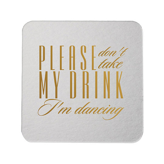 dont take my drink wedding coaster