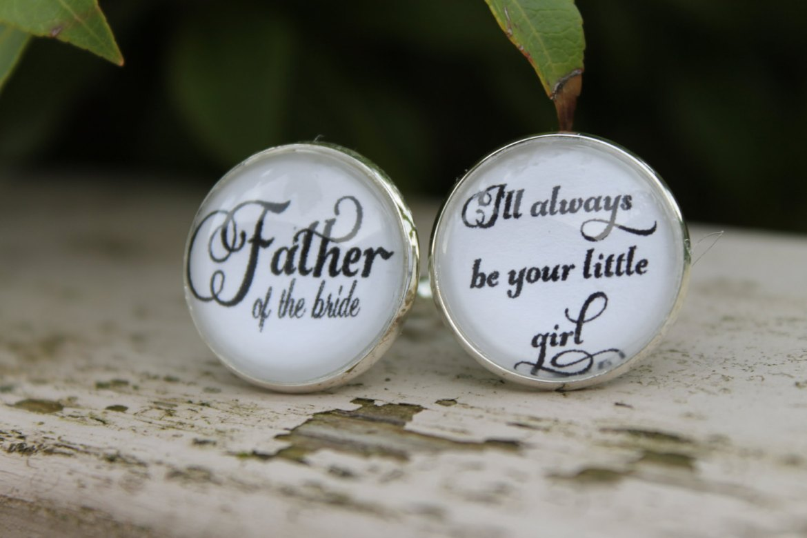 father of the bride cuff links always be your little girl