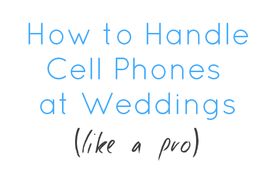 how to handle cell phones at weddings like a pro