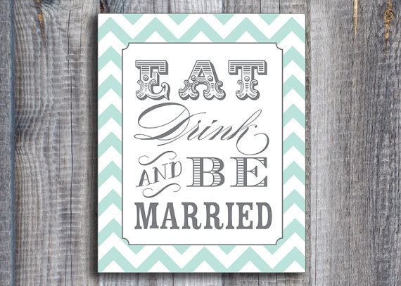 printable eat drink and be married sign - custom wedding printables