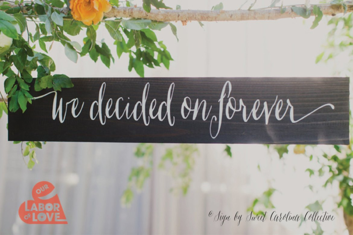 we decided on forever welcome sign wedding photo by our labor of love sign by sweetnccollective