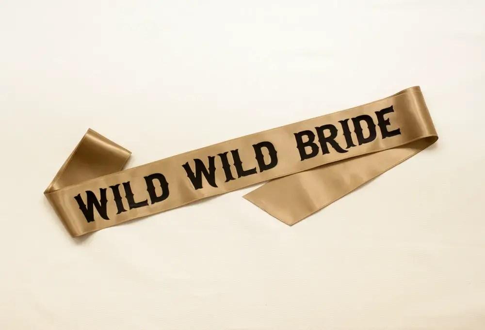 wild wild bride sash | stylish bachelorette sash ideas | via http://emmalinebride.com/bride/bachelorette-sash-ideas/