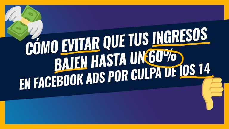 Cambios iOS 14 - Facebook Ads