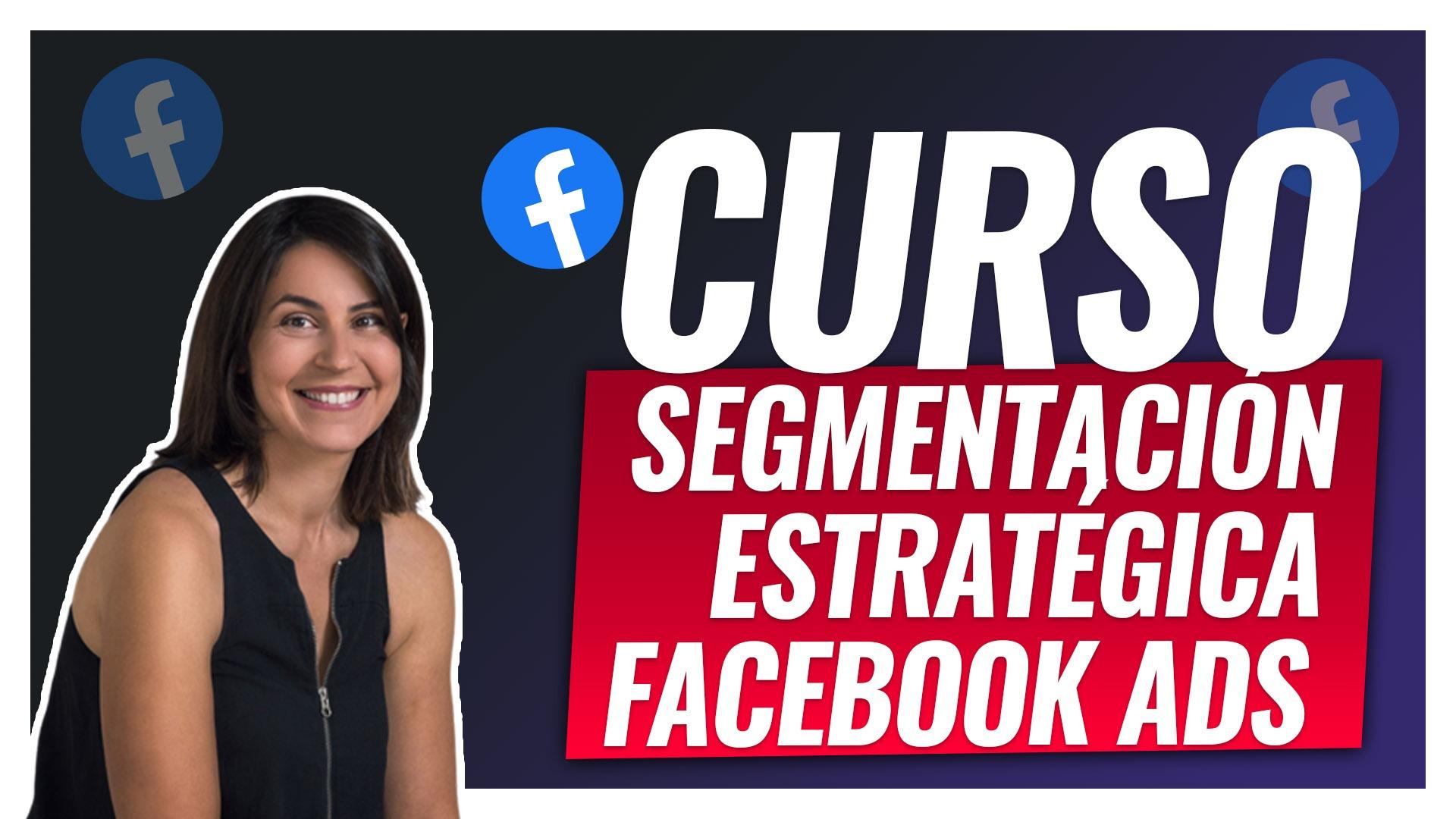 Curso segmentación estratégica Facebook Ads