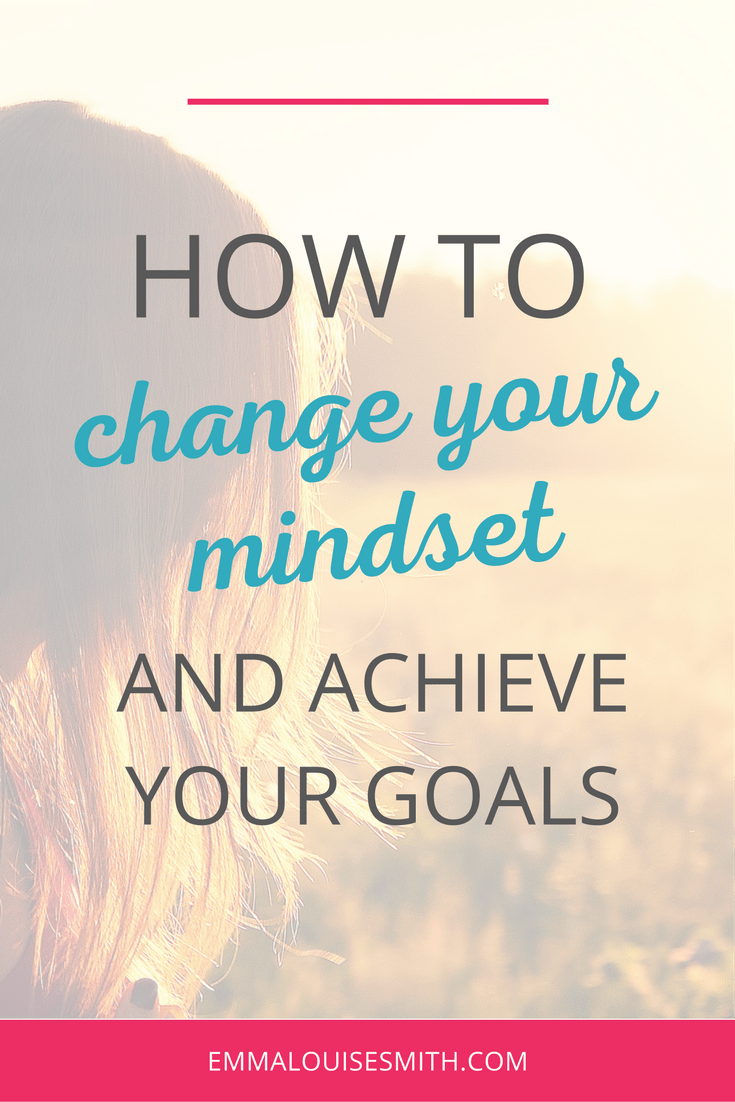 Change your mindset and achieve your goals