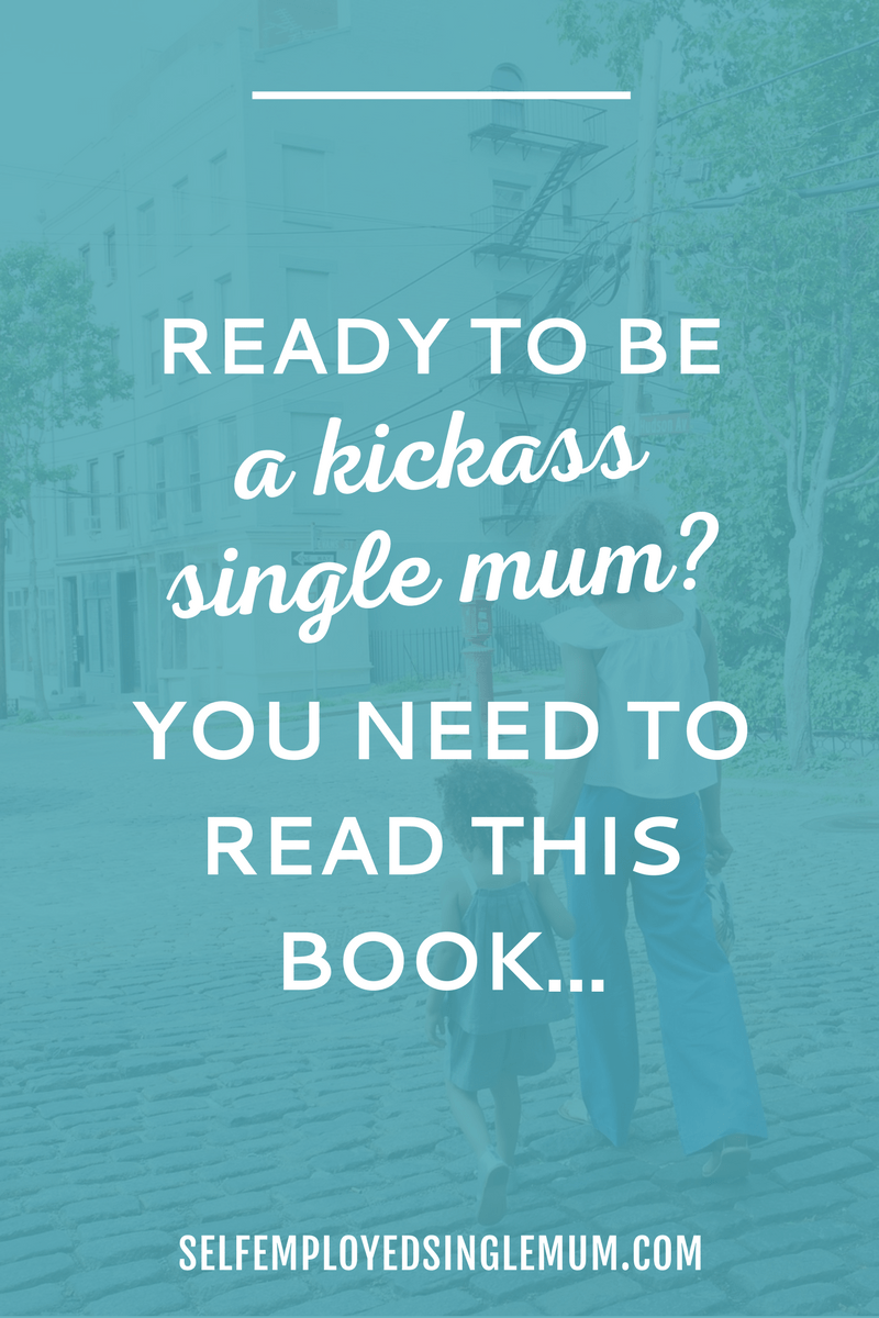 Book review: The Kickass Single Mom by Emma Johnson | single mum dating, single mum tips, single mum inspiration, single mum struggles, single mum budget, single mum strength, single mother, single parent