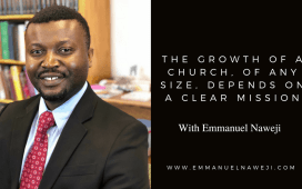 The Growth of a Church, of Any Size, Depends on a Clear Mission - Emmanuel Naweji