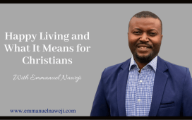 Freedom Helps You Live Happy As A Christian - Emmanuel Naweji