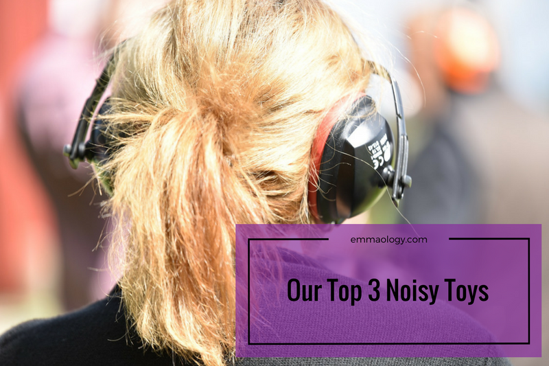 Our Top 3 Noisy Toys