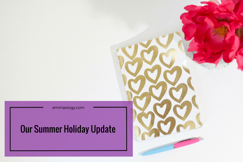 Our Summer Holiday Update – Part One