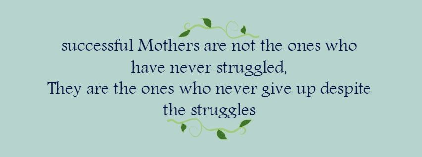 quote about mothers struggling and being successful