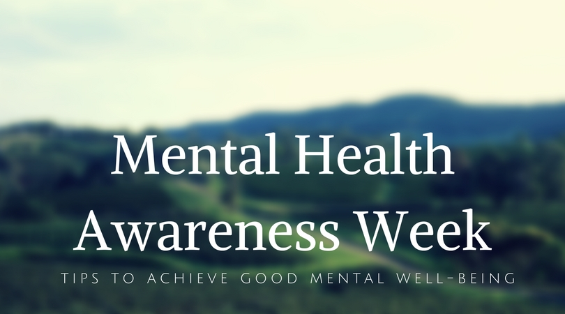 mental health awareness week- tips to achieve good mental well-being