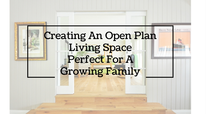 creating an open plan living space for a growing family