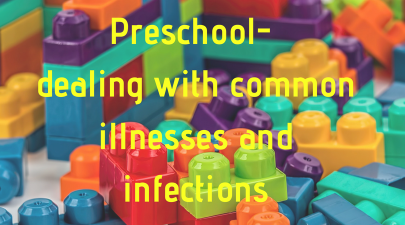 preschool, dealing with common illnesses and infections