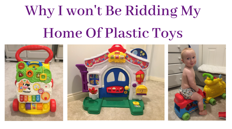 3 images of plastic toys with the title why I won't be ridding my home of plastic toys above it