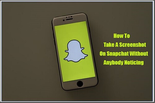 how to take a screenshot on snapchat without anybody noticing