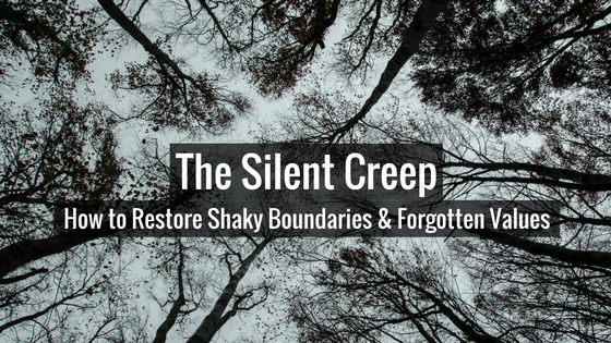 The Silent Creep: How to Restore Shaky Boundaries & Forgotten Values