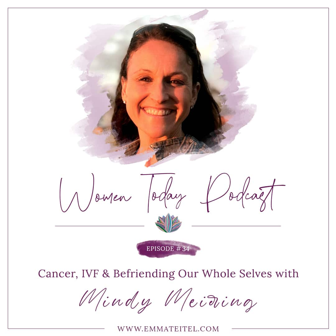 Cancer, IVF & Befriending Our Whole Selves with Mindy Meiering