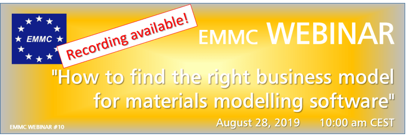 "EMMC Webinar on ""How to find the right business model for materials modelling software"" - RECORDING AVAILABLE!!!"