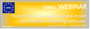 "EMMC Webinar on ""How to find the right business model for materials modelling software"""
