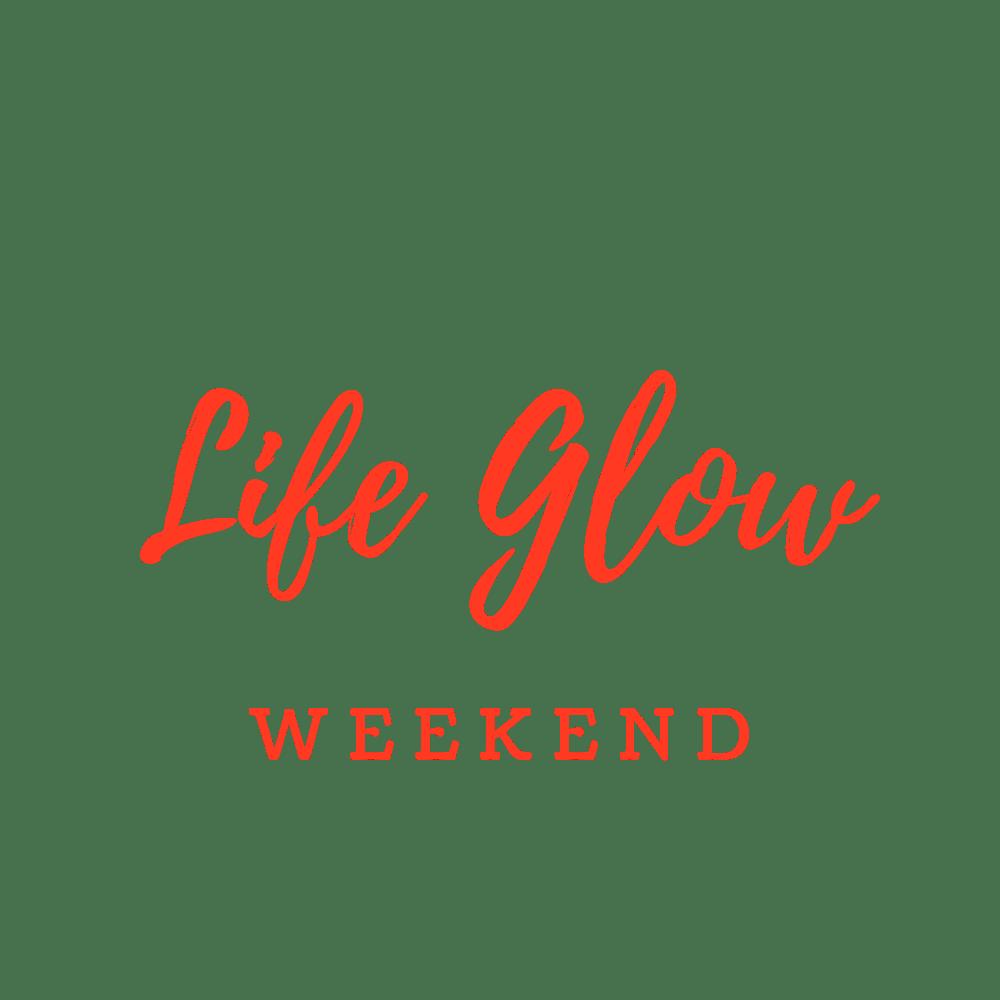 Life Glow weekend