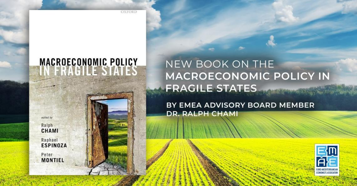 """New book on the """"Macroeconomic Policy in Fragile States"""" by EMEA Advisory Board member Dr. Ralph Chami"""