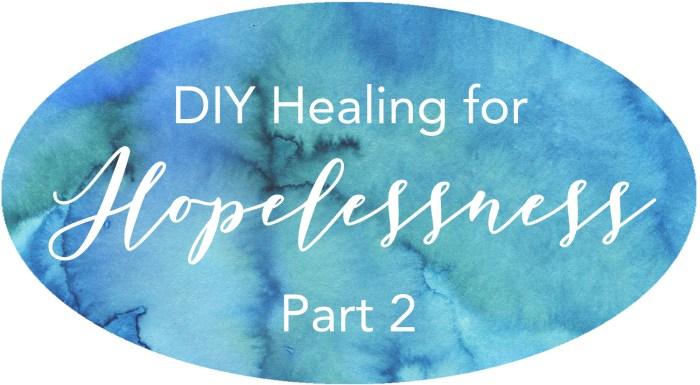 diy self help healing emotional spiritual hopelessness helplessness powerlessness