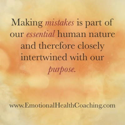 Quote: making mistakes is part of our essential human nature and therefore closely intertwined with our purpose.